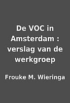 De VOC in Amsterdam : verslag van de…