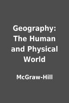 Geography: The Human and Physical World by…