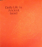 Daily Life in Ancient Israel by Yeshiva…