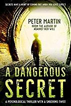A Dangerous Secret by Peter Martin
