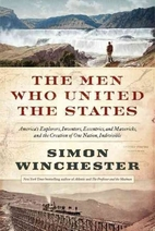 The Men Who United the States: America's…