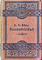 Fremdwörterbuch by Friedrich. Köhler