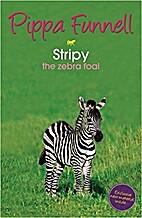 Stripy: The Zebra Foal (Tilly's Pony Tails)…