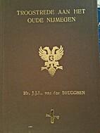 Troostrede aan het oude Nijmegen by J.J.L.…