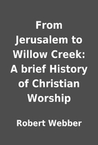 From Jerusalem to Willow Creek: A brief…
