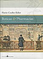 Boticas & Pharmacias: Uma Historia Ilustrada…
