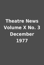 Theatre News Volume X No. 3 December 1977