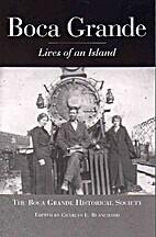 Boca Grande: Lives of an Island by The Boca…