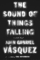 The Sound of Things Falling by Juan Gabriel…