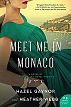 Meet Me in Monaco: A Novel by Hazel Gaynor