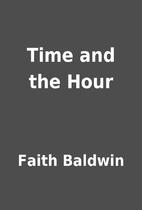 Time and the Hour by Faith Baldwin