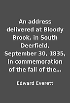 An address delivered at Bloody Brook, in…