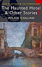 The Haunted Hotel & Other Stories by Wilkie…