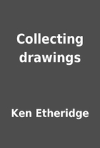 Collecting drawings by Ken Etheridge