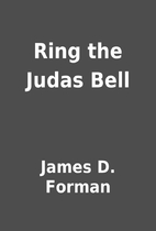 Ring the Judas Bell by James D. Forman