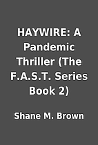 HAYWIRE: A Pandemic Thriller (The F.A.S.T.…