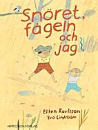 Snöret, fågeln och jag by Ellen Karlsson