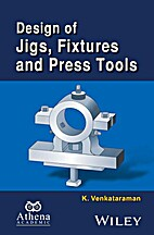 Design of Jigs, Fixtures and Press Tools,…