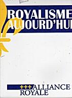 Royalisme aujourd'hui by Bruno CASTANIER