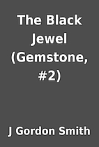 The Black Jewel (Gemstone, #2) by J Gordon…