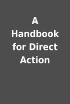 A Handbook for Direct Action