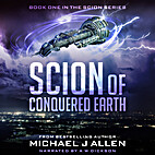 Scion of Conquered Earth by Michael J. Allen