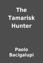 The Tamarisk Hunter by Paolo Bacigalupi