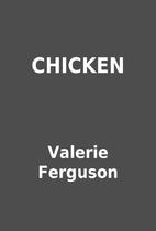 CHICKEN by Valerie Ferguson
