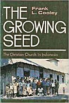 The Growing Seed: The Christian Church in…