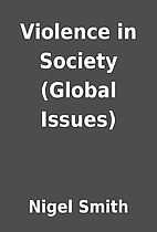 Violence in Society (Global Issues) by Nigel…