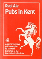 Guide to Real Ale Pubs in Kent by Camra