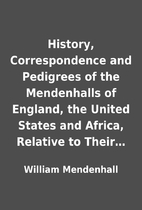 History, Correspondence and Pedigrees of the…