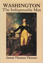 Washington, the Indispensable Man by James…