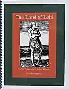 The Land of Lehi by Paul Hedengrem