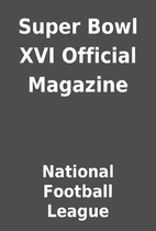 Super Bowl XVI Official Magazine by National…