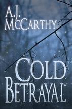 Cold Betrayal by A. J McCarthy