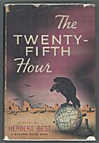The Twenty-Fifth Hour by Herbert Best