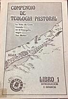 Compendio de teología pastoral by Sean