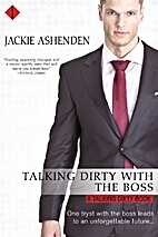 Talking Dirty with the Boss by Jackie…