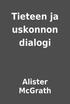 Tieteen ja uskonnon dialogi by Alister…