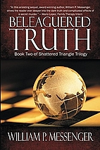 Beleaguered Truth by William P. Messenger