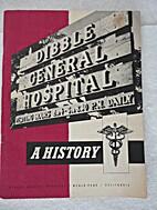 Dibble General Hospital, A History
