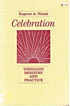Celebration : theology, ministry, and…