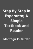 Step By Step in Esperanto; A Simple Textbook…