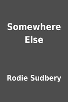 Somewhere Else by Rodie Sudbery