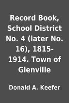 Record Book, School District No. 4 (later…