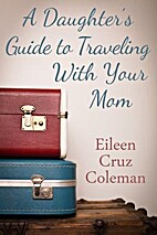 A Daughter's Guide to Traveling with Your…