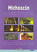 Michoacan (Rincones Y Sabores De Mexico) by…