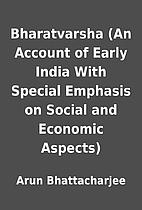Bharatvarsha (An Account of Early India With…