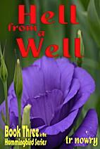 Hell from a Well (Hummingbird series Book 3)…